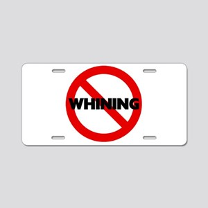 No Whining Aluminum License Plate