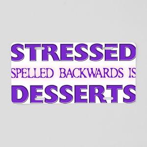 Stressed Desserts Aluminum License Plate