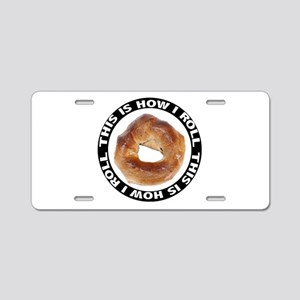 How I Roll Bagel Aluminum License Plate
