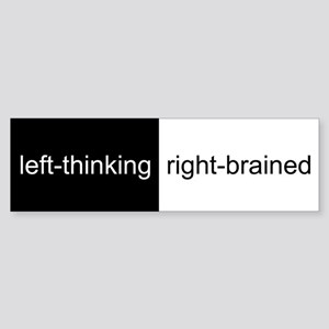 Left-Thinking, Right-Brained Bumper Sticker