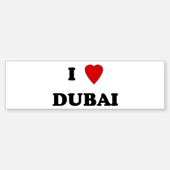 I love dubai bumper bumper bumper sticker