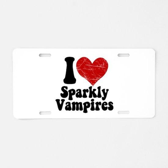 I Love Sparkly Vampires Aluminum License Plate