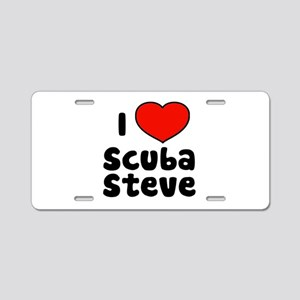 I Love Scuba Steve Aluminum License Plate