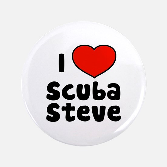 """I Love Scuba Steve 3.5"""" Button"""