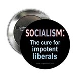 SOCIALISM: For Impotent Liberals Button