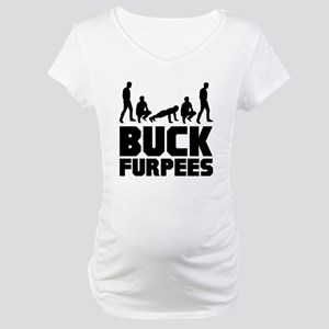 Buck Furpees Burpees Fitness Maternity T-Shirt