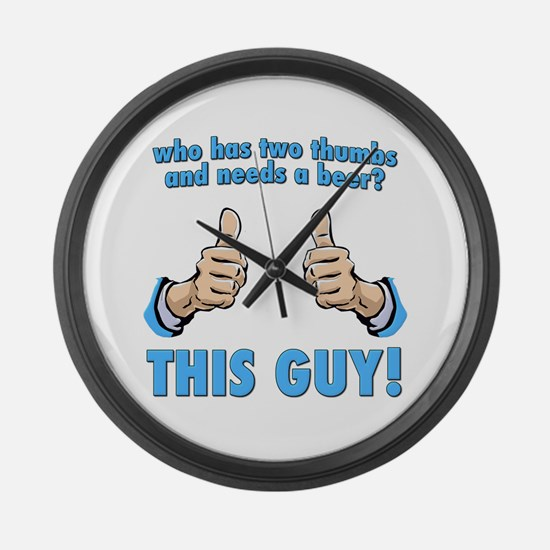 This Guy! Needs A Beer Large Wall Clock