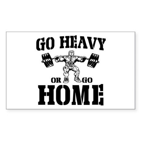 Go Heavy Or Go Home Weightlifting Sticker (Rectang