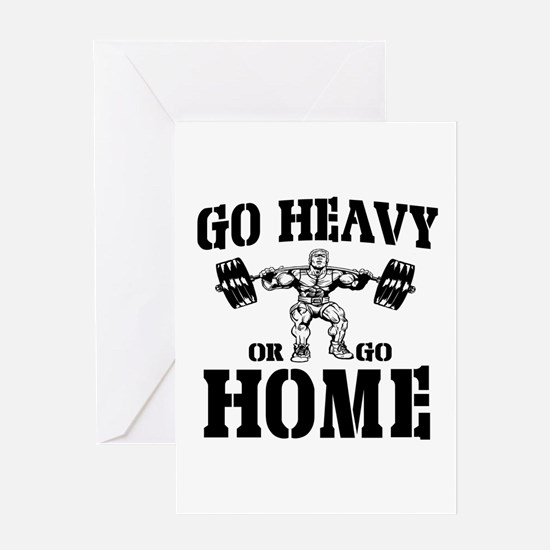 Go Heavy Or Go Home Weightlifting Greeting Card