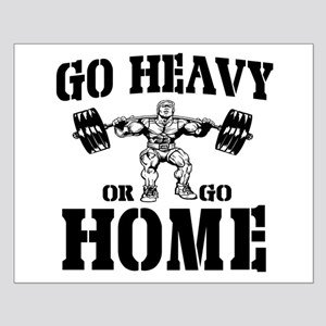 Go Heavy Or Go Home Weightlifting Small Poster