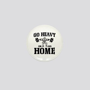 Go Heavy Or Go Home Weightlifting Mini Button