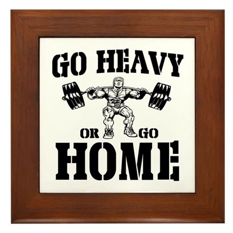 Go Heavy Or Go Home Weightlifting Framed Tile