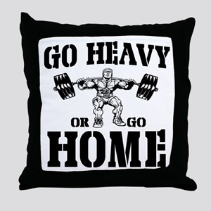 Go Heavy Or Go Home Weightlifting Throw Pillow