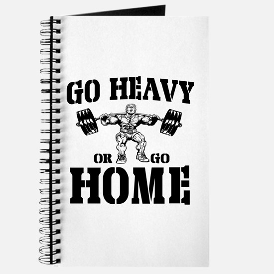 Go Heavy Or Go Home Weightlifting Journal