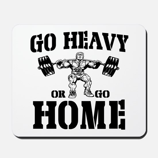 Go Heavy Or Go Home Weightlifting Mousepad