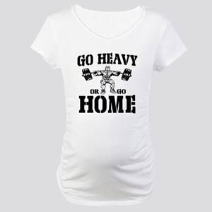 Go Heavy Or Go Home Weightlifting Maternity T-Shir