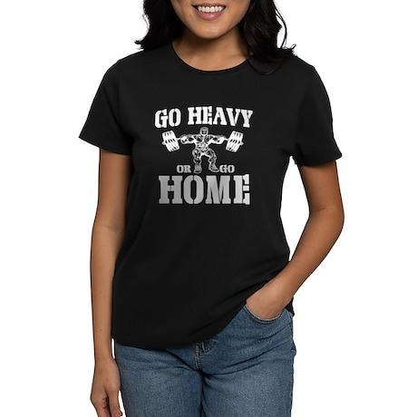 Go Heavy Or Go Home Weightlifting Women's Dark T-S
