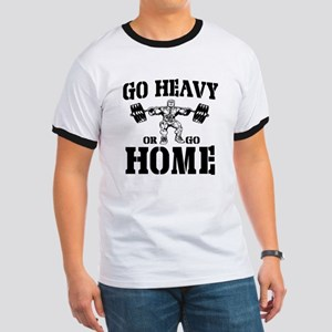 Go Heavy Or Go Home Weightlifting Ringer T