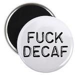 Fuck Decaf Magnet