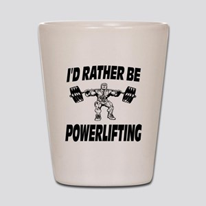 I'd Rather Be Powerlifting Weightlifting Shot Glas