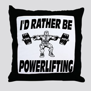 I'd Rather Be Powerlifting Weightlifting Throw Pil