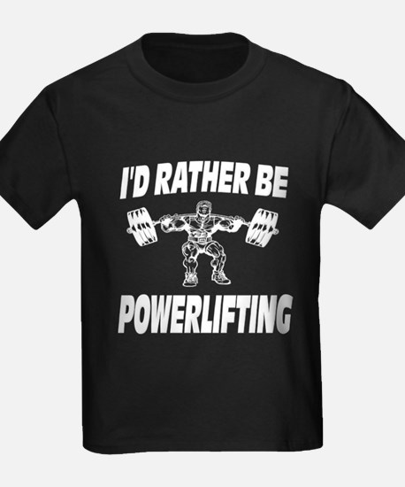 I'd Rather Be Powerlifting Weightlifting T