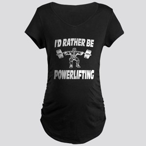I'd Rather Be Powerlifting Weightlifting Maternity