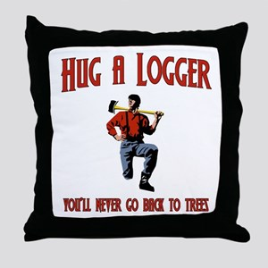 Hug A Logger. You'll Never Go Back To Trees Throw