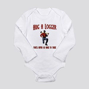 Hug A Logger. You'll Never Go Back To Trees Long S