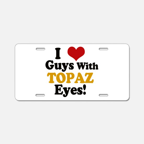 Guys With Topaz Eyes Aluminum License Plate