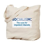 SOCIALISM: For Impotent Liberals Tote Bag