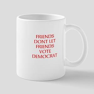 FRIENDS DONT DEM. Mug
