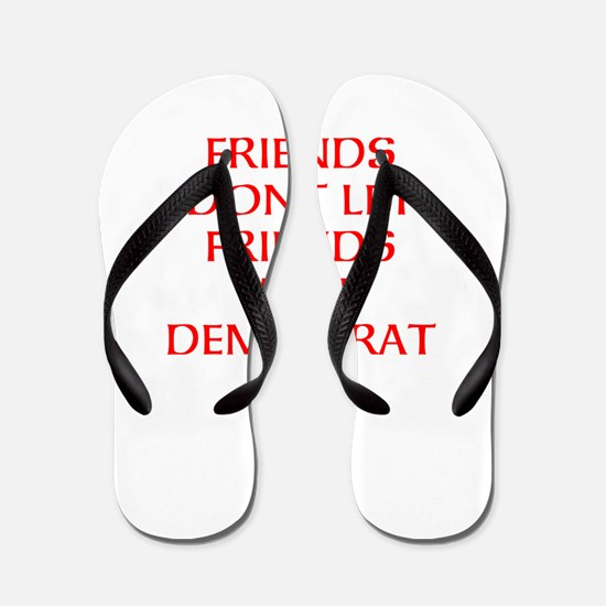 FRIENDS DONT DEM. Flip Flops