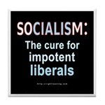 SOCIALISM: For Impotent Liberals Tile Coaster