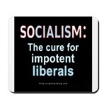 SOCIALISM: For Impotent Liberals Mousepad