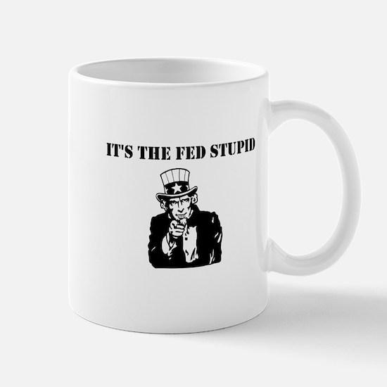 It's The Fed Stupid Mug