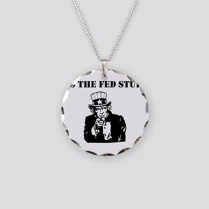 It's The Fed Stupid Necklace Circle Charm
