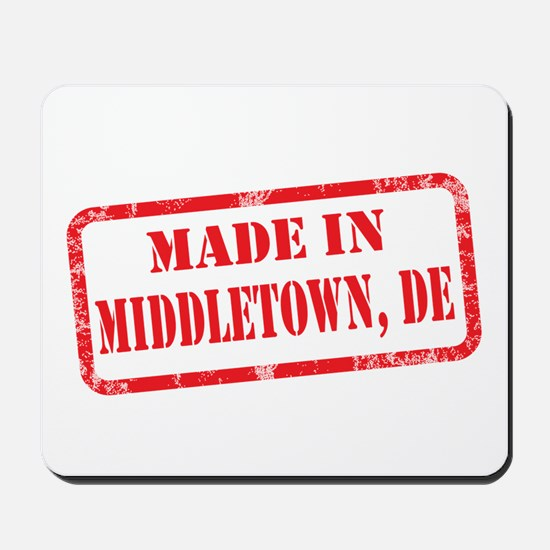 MADE IN MIDDLETOWN, DE Mousepad