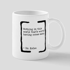 Nothing Comes Easy Mug