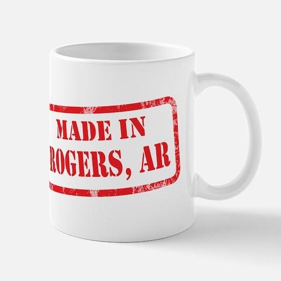 MADE IN ROGERS, AR Mug