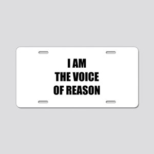 I am the voice of reason Aluminum License Plate