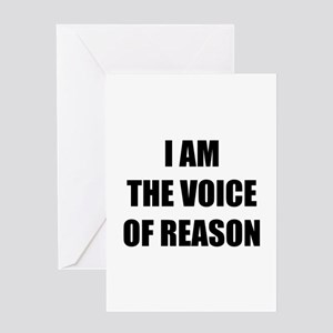 I am the voice of reason Greeting Card