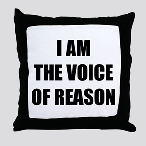 I am the voice of reason Throw Pillow