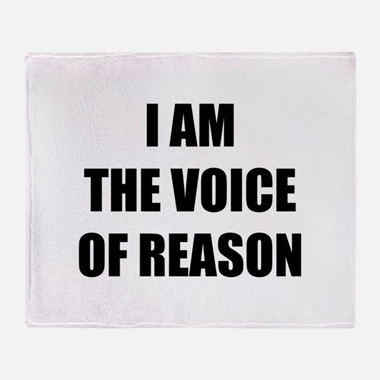I am the voice of reason Throw Blanket