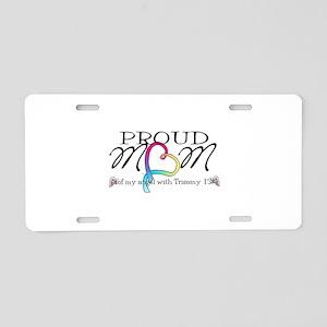 Proud mom of T13 angel Aluminum License Plate