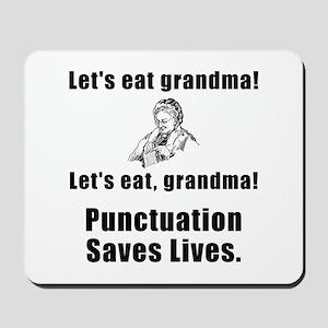 Lets Eat Grandma! Mousepad