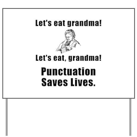 Lets Eat Grandma! Yard Sign
