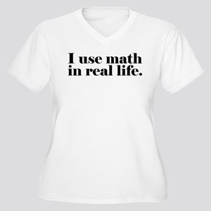 I Use Math In Real Life Women's Plus Size V-Neck T