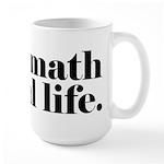 I Use Math In Real Life Large Mug