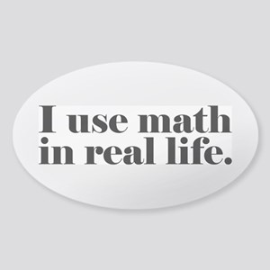 I Use Math In Real Life Sticker (Oval)